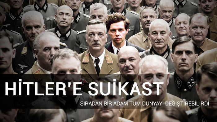Hitler'e Suikast yorumları
